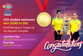 CSS student swimmers Jayaveena Vijay and Nivya Raja wins Gold in the Chief Minister's Trophy